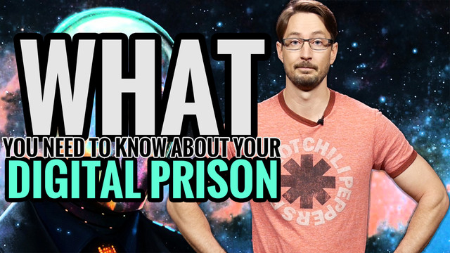 What You Need to Know About Your Digital Prison