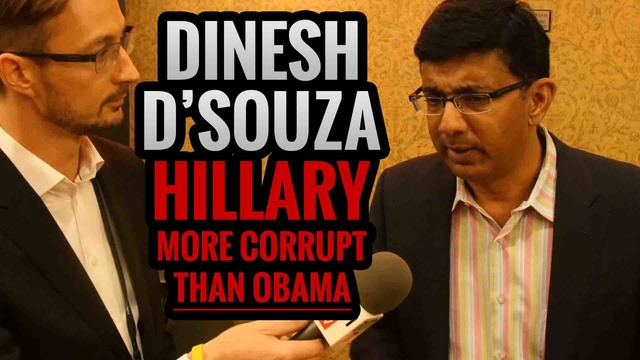 DINESH D'SOUZA: Hillary is more Corrupt than Obama