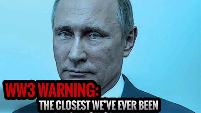 WW3 WARNING: The Closest We've Ever Been