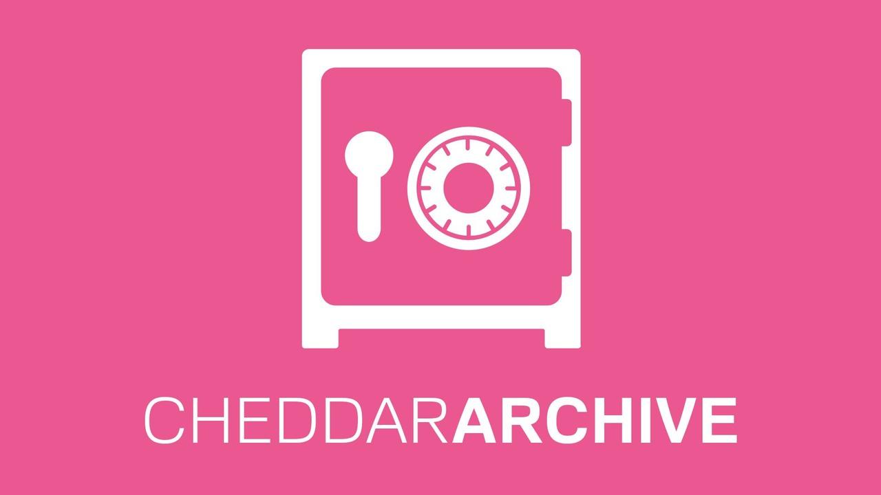 Cheddar Archive
