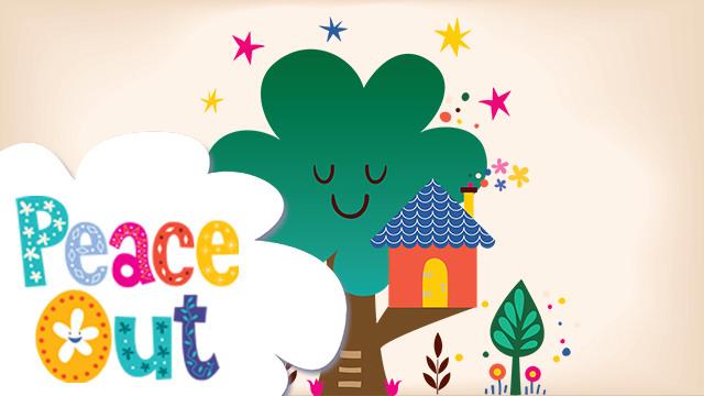 Peace Out | 8. Magic Treehouse