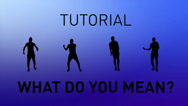 What Do You Mean? - Tutorial