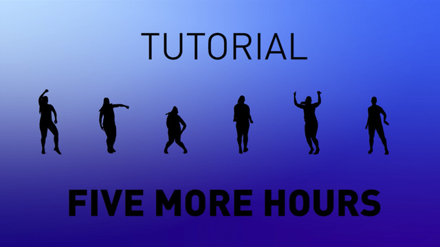 Five More Hours - Tutorial