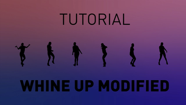 Whine Up Modified - Tutorial