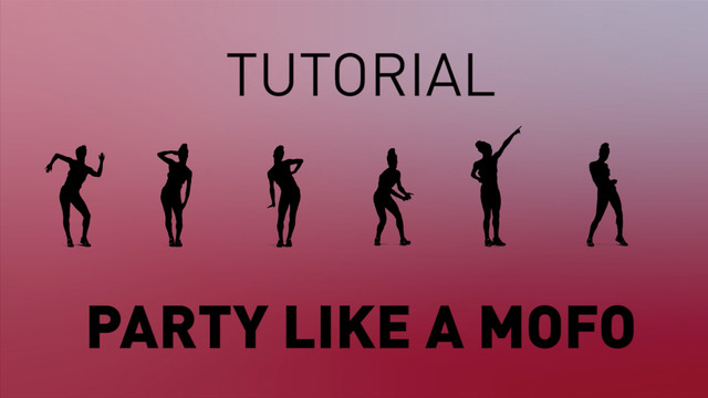 Party Like A Mofo - Tutorial