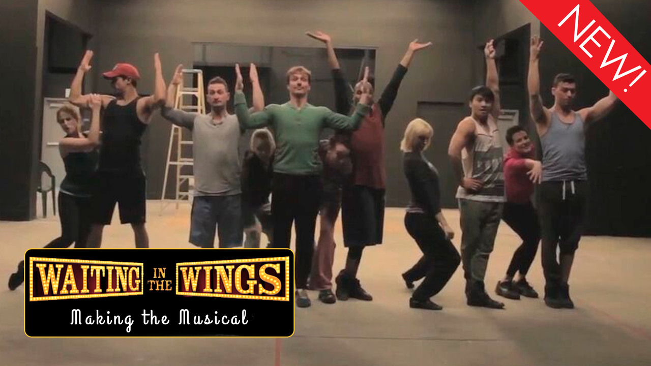 Waiting in the Wings - Making the Musical