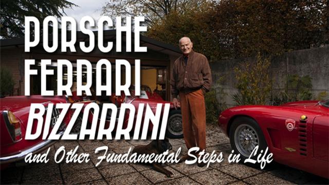 Porsche, Ferrari, Bizzarrini and Other Fundamental Steps in Life