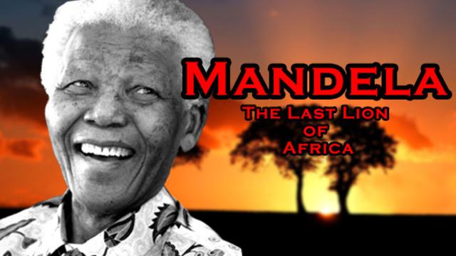 Mandela: The Last Lion of Africa