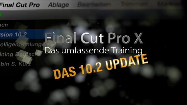 Final Cut Pro X -  Das 10.2 Update