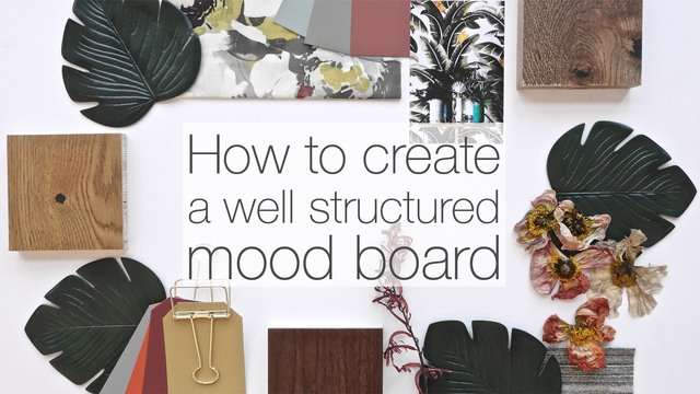How to create a well structured mood board