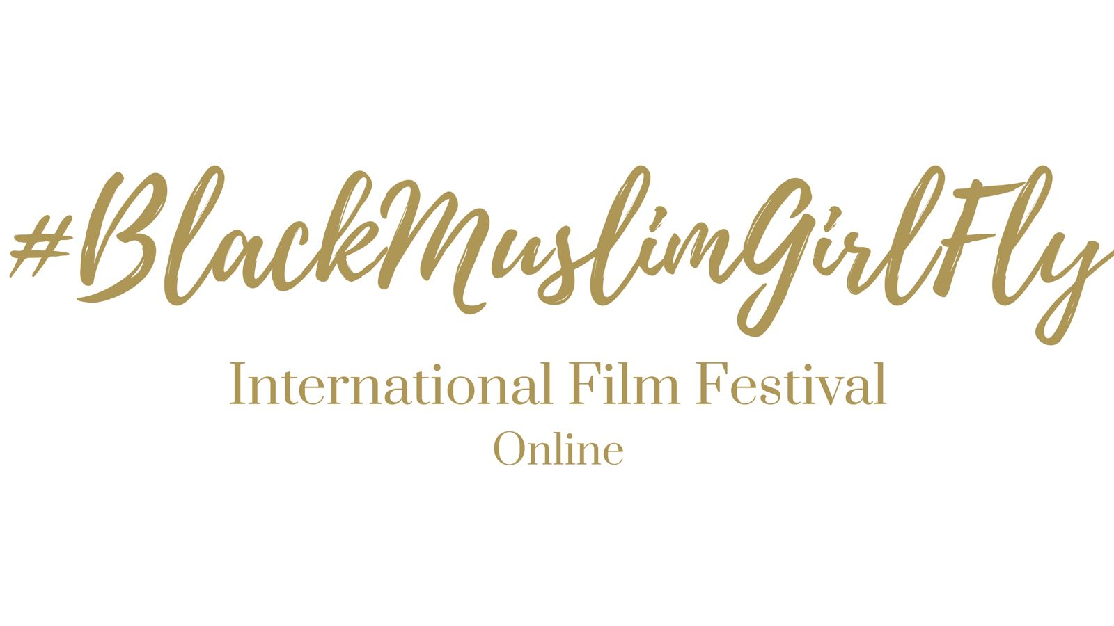 The #BlackMuslimGirlFly® Film Festival