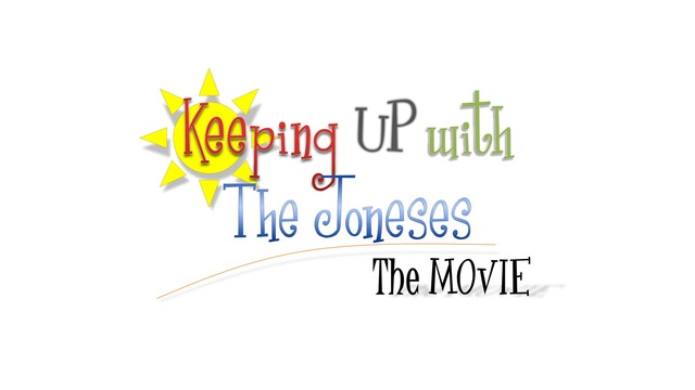 Keeping Up With the Joneses: The Movie