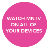 Watch MNTV On All of your devices