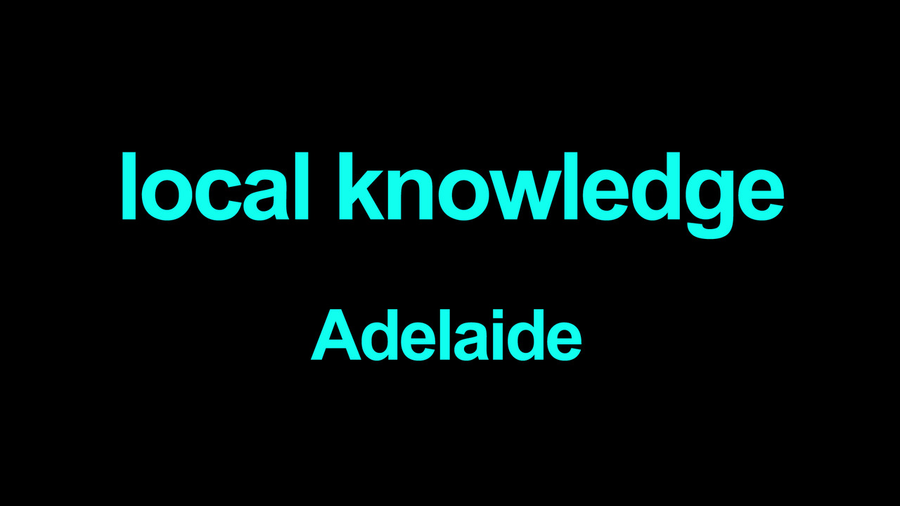 Local Knowledge Adelaide
