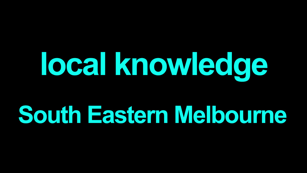 Local knowledge South Eastern Melbourne