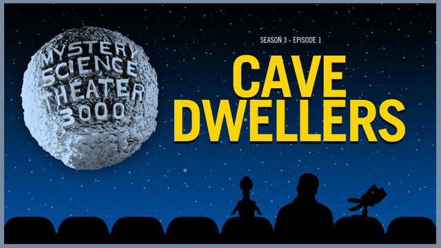 mystery science theater 3000 cave dwellers tv episode