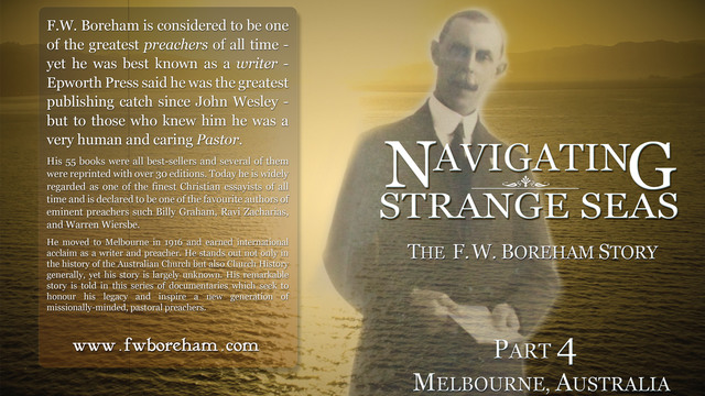 NAVIGATING STRANGE SEAS, The Dr. F. W. Boreham Story, Episode 4, Melbourne