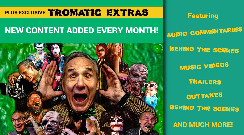 tromatic extras